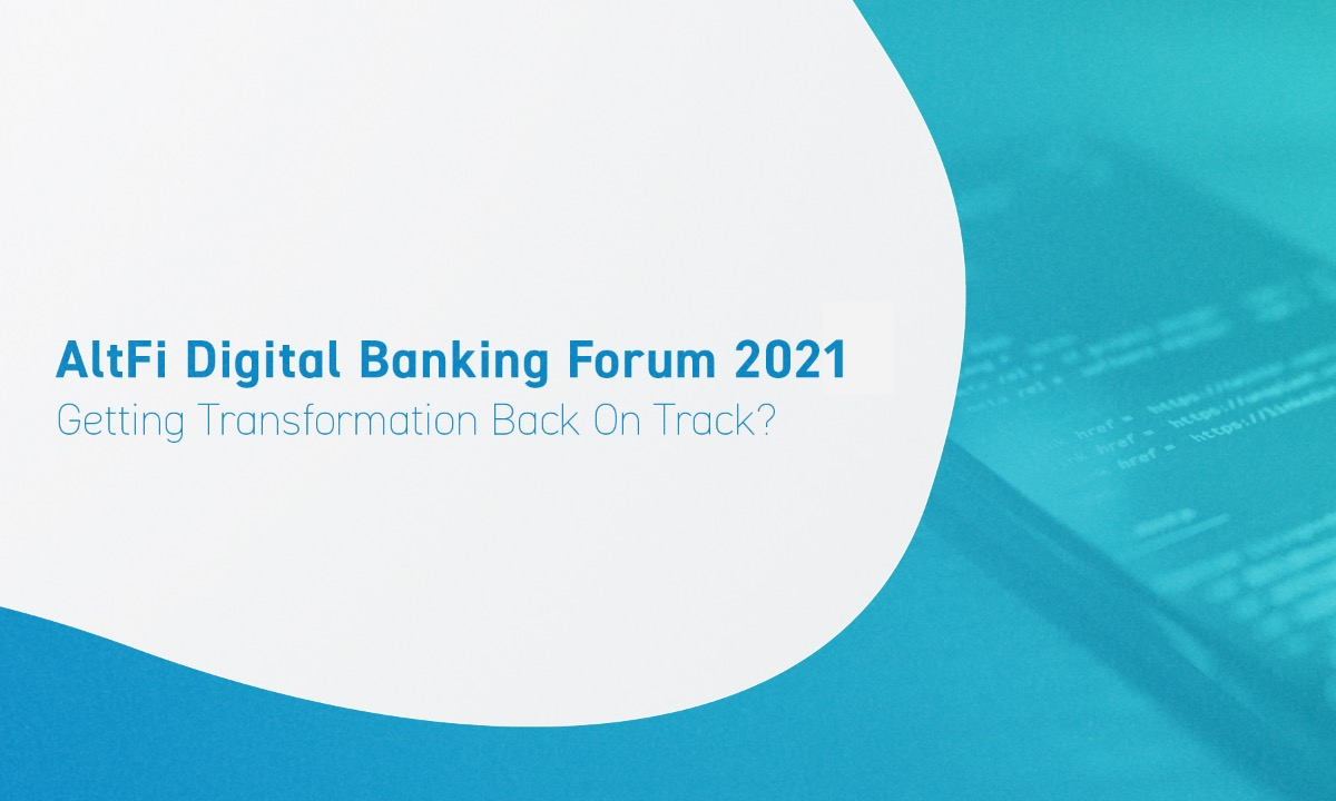 AltFi Digital Banking Forum 2021: Now available on-demand!